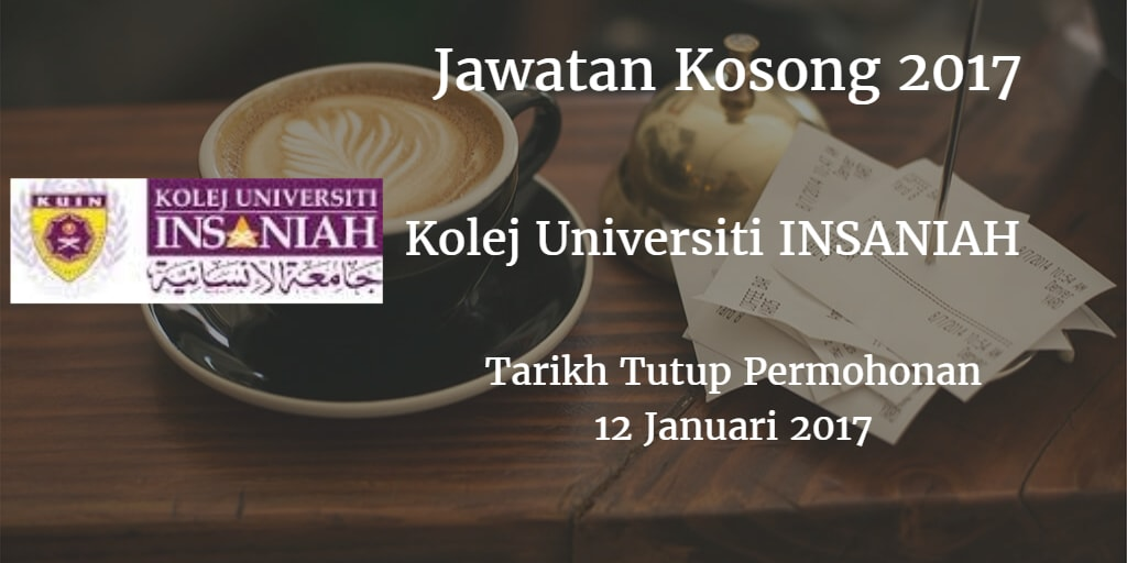 Jawatan Kosong Kolej Universiti INSANIAH 12 Januari 2017