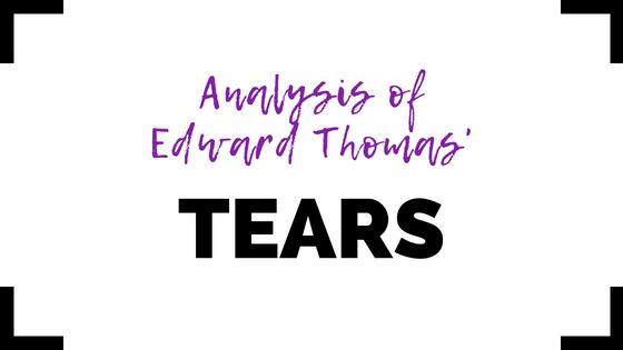 Tears by Edward Thomas- Analysis