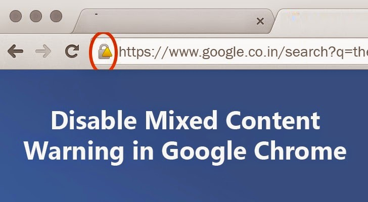 How to Disable Mixed Content Security Warning in Google Chrome