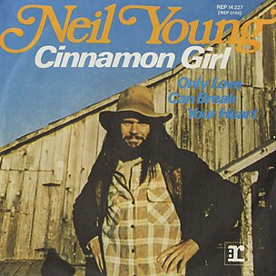 Neil Young - Cinnamon Girl - Single 1970
