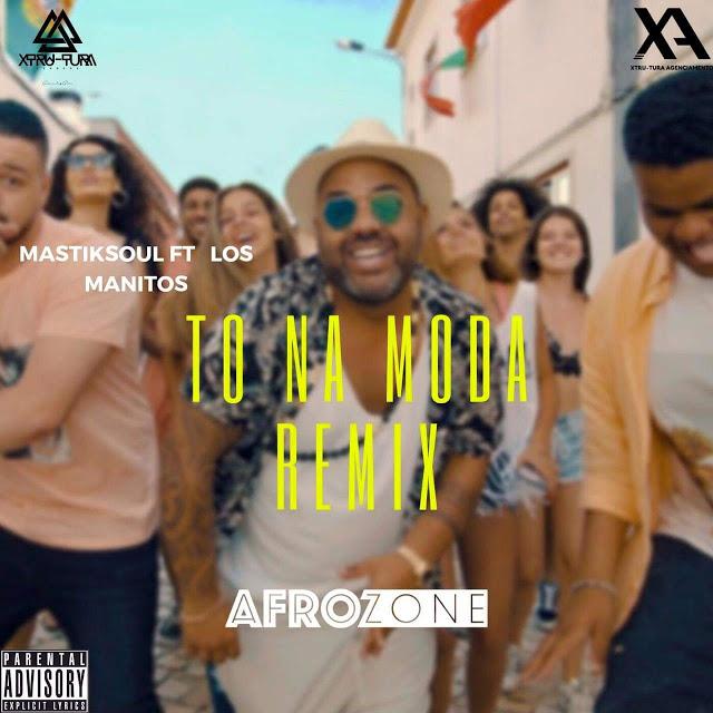 Mastiksoul ft. Los Manitos - Tou Na Moda (AfroZone Remix)