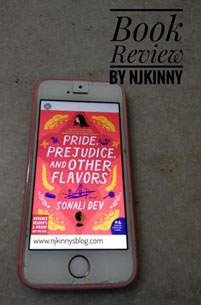 #ARCBookReview: Pride, Prejudice, and Other Flavors (The Rajes #1) by Sonali Dev
