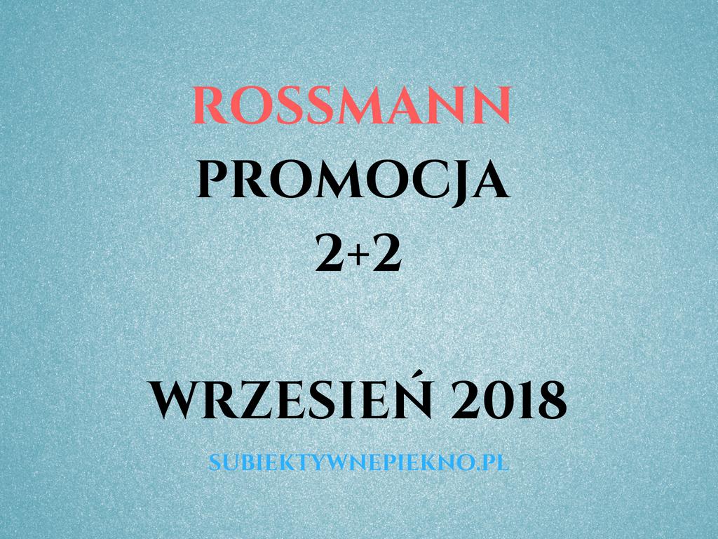 PROMOCJA ROSSMANN 2+2 WRZESIEŃ 2018 | ZASADY, CO WARTO KUPIĆ?