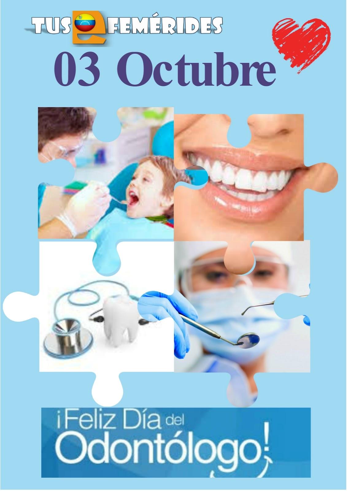 Tus Efemérides Escolares: 3 de Octubre Día Nacional del Odontólogo