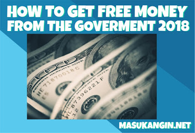How to Get Free Money from the Government 2018