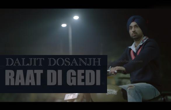 RAAT DI GEDI LYRICS - Diljit Dosanjh New Punjabi Song | Neeru Bajwa