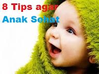 8 Tips harus di lakukan Orang tua agar Anak Sehat