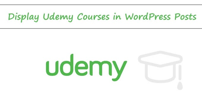 How To Display Udemy Courses in WordPress Posts