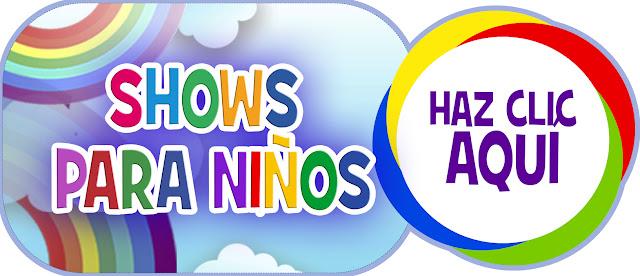 SHOWS NIÑOS