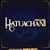 Audio; Lava Lava-Hatuachani