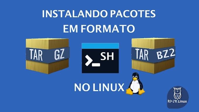 Instalando pacotes de programas tar gz, sh e bz2 no Linux