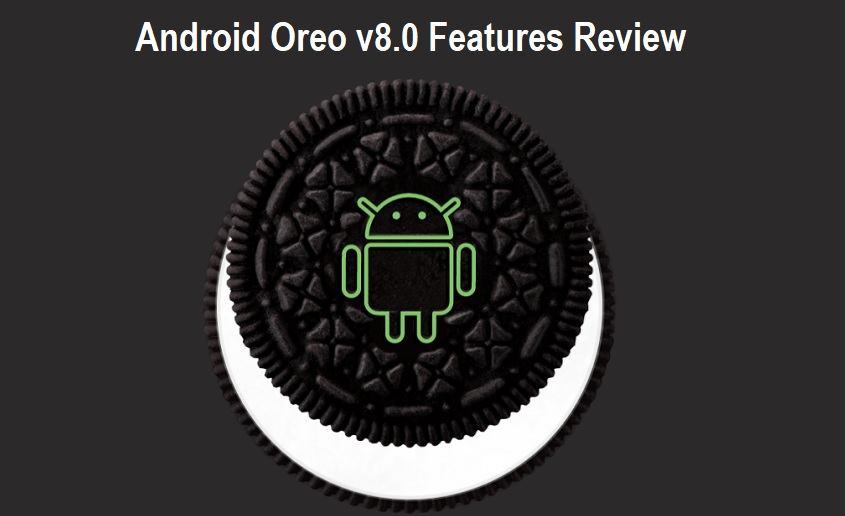 Android Oreo v8.0 Features Review