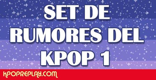 Rumor] Set de rumores del kpop 1 | Kpop Replay