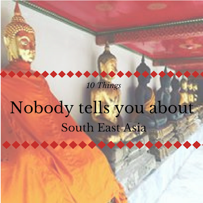 10 Things nobody tells you about South East Asia