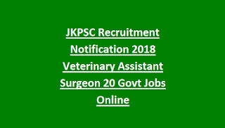 JKPSC Recruitment Notification 2018 Veterinary Assistant Surgeon 20 Govt Jobs Online