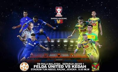 Live Streaming Felda United vs Kedah Separuh Akhir Piala Malaysia 15 Oktober 2017