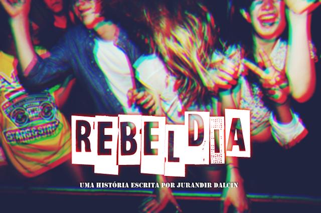 Novela Escrita | Rebeldia - Capítulo 03