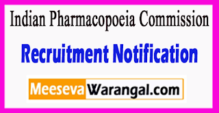 Indian Pharmacopoeia Commission Recruitment Notification 2017 Last Date 15-07-2017