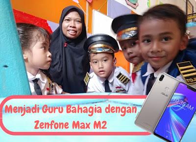 Menjadi Guru Bahagia Bersama Zenfone Max M2