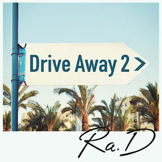 Ra.D - Drive Away 2 Lyrics