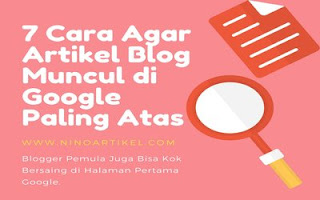 Agar Artikel Blog Muncul Di Halaman Pertama Google Paling Atas
