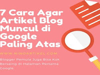 7 Cara Agar Artikel Blog Muncul Di Google Paling Atas