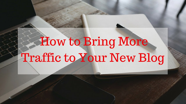 how to bring traffic to your blog, how to get visitors to new blog, generate traffic