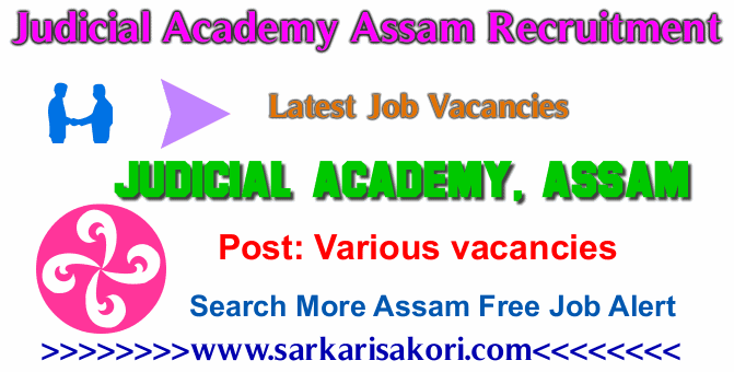 Judicial Academy Assam Recruitment 2017 Various Jobs