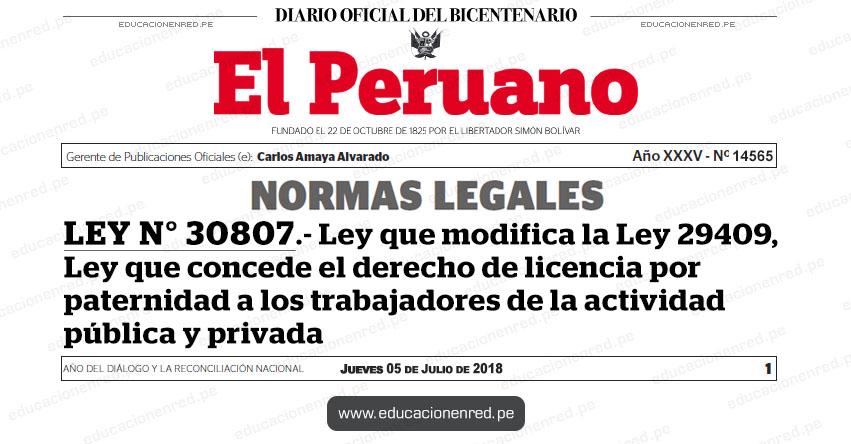 LEY N° 30807 - Ley que modifica la Ley 29409, Ley que concede el derecho de licencia por paternidad a los trabajadores de la actividad pública y privada - www.congreso.gob.pe