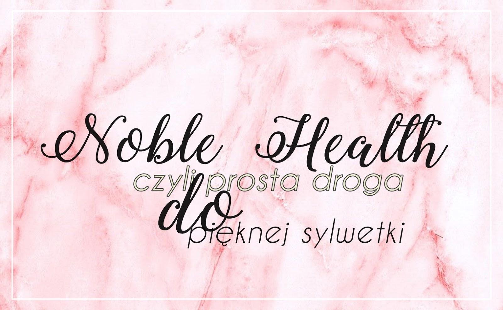 Noble Health, czyli prosta droga do pięknej sylwetki
