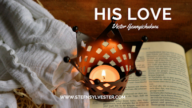 His Love | Victor Ifeanyichukwu