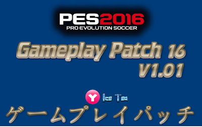 Gameplay Patch 16 1.01 by Yaku & IceTea