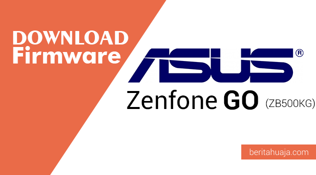 Download Firmware ASUS Zenfone Go (ZB500KG)