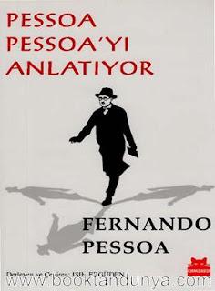 Fernando Pessoa - Pessoa Pessoa'yı Anlatıyor