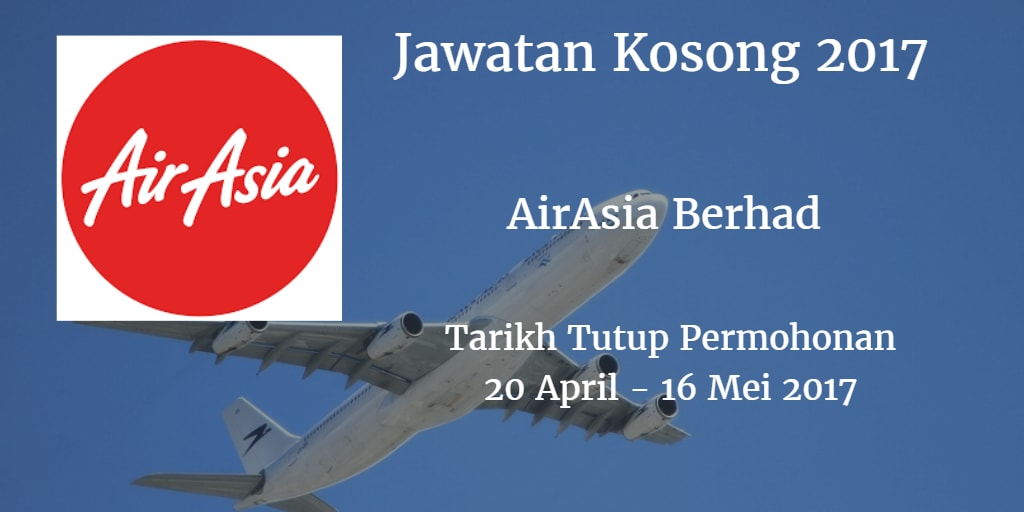 Jawatan Kosong AirAsia Berhad  20 April - 16 Mei 2017
