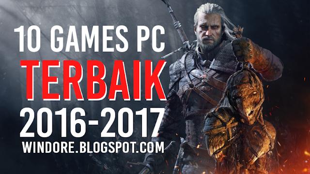 10 Game PC Terbaik 2016 - 2017