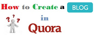 How to create a blog on Quora ?