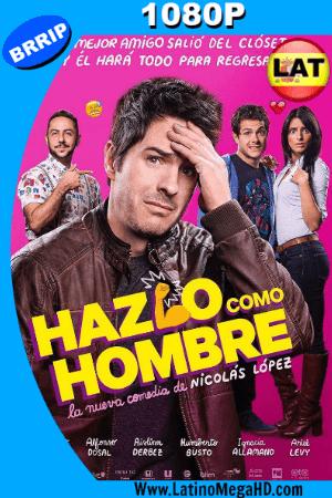 Hazlo Como Hombre (2017) Latino HD 1080P ()