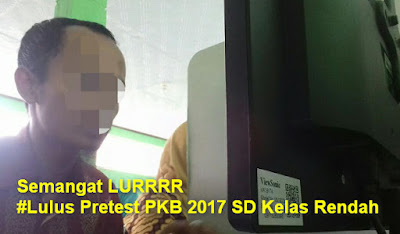 Soal Pretest PKB 2017 SD Kelas Rendah