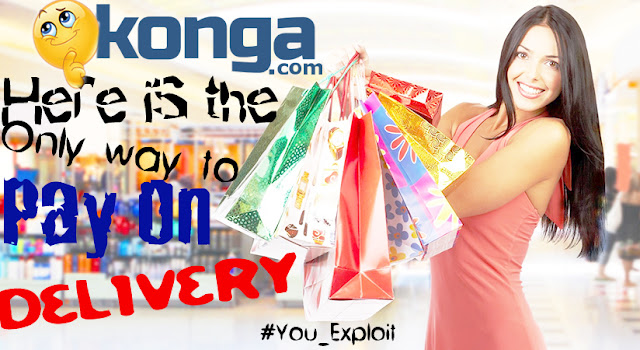 Konga: Do you want to get your stuff before paying?? Then check this out