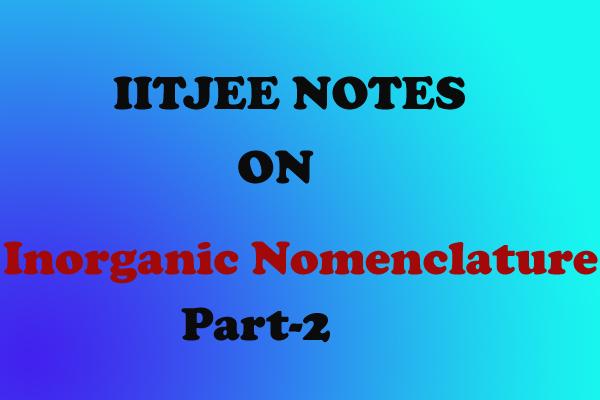 Inorganic Nomenclature Notes
