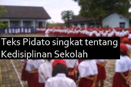 Teks Pidato singkat tentang Kedisiplinan Sekolah