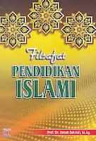 AJIBAYUSTORE  Judul Buku : Filsafat Pendidikan Islam Pengarang : Prof. Dr. Jamali Sahrodi, M Ag Penerbit : Arfino Raya