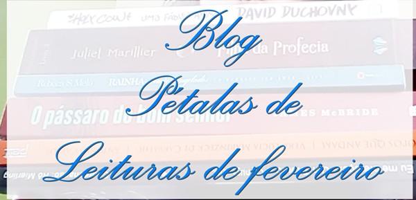 leituras, fevereiro, livro, vídeo, blog-literário, blog-pétalas-de-liberdade