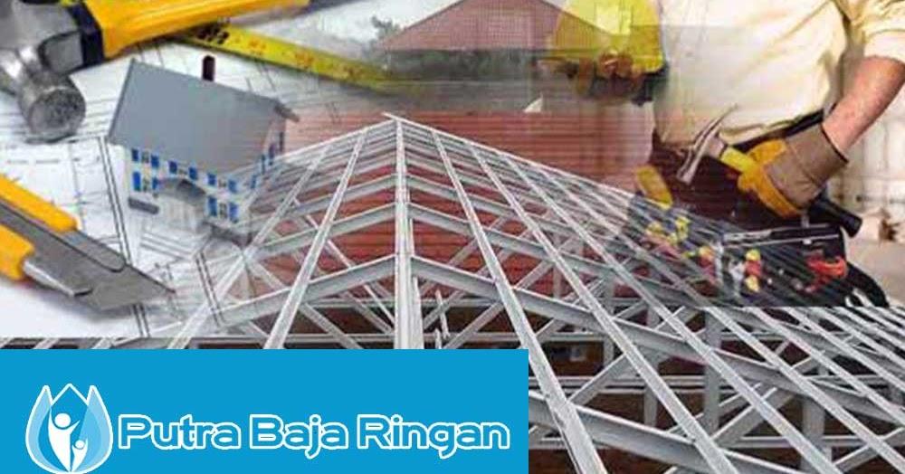 Harga Borongan Tenaga Pasang Baja Ringan Per Meter 2020