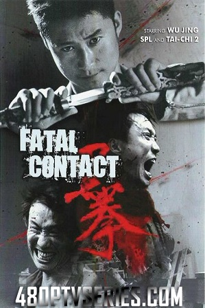 Download Fatal Contact (2006) 850MB Full Hindi Dual Audio Movie Download 720p Bluray Free Watch Online Full Movie Download Worldfree4u 9xmovies