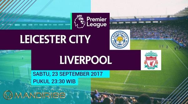 Liverpool akan menyambangi King Power Stadium untuk kali kedua pada pekan ini untuk mengh Berita Terhangat Prediksi Bola : Leicester City Vs Liverpool , Sabtu 23 September 2017 Pukul 23.30 WIB @ RCTI