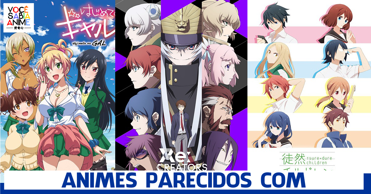 Animes parecidos com Re:Creators, Tsuredure Children e Hajimete no Gal
