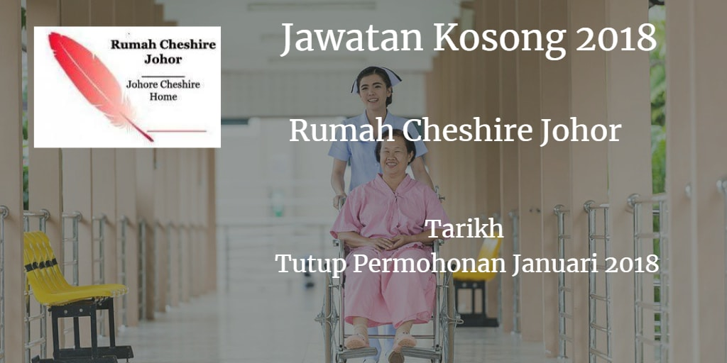 Jawatan Kosong Rumah Cheshire Johor Januari 2018