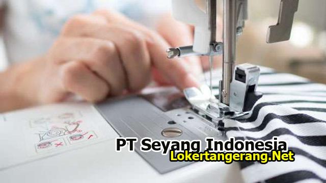 Lowongan Kerja PT Seyang Indonesia Tangerang